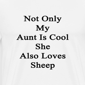 not_only_my_aunt_is_cool_she_also_loves_ T-Shirts - Men's Premium T-Shirt