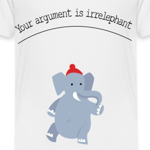 cute elephant – argument is irrelephant Baby & Toddler Shirts - Toddler Premium T-Shirt