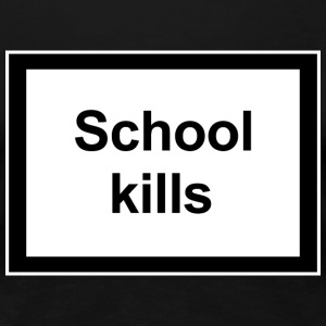 School kills - Women's Premium T-Shirt