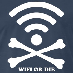 Wifi or die