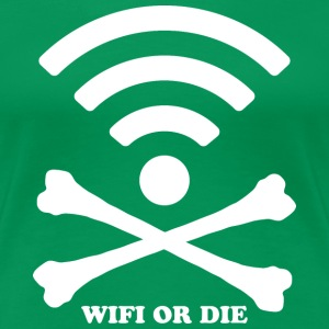 Wifi or die - Women's Premium T-Shirt