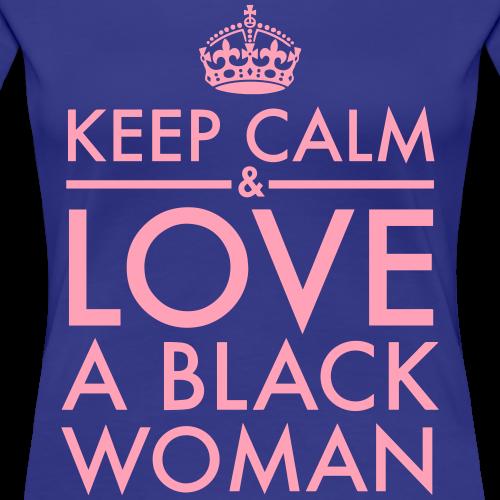 Keep Calm Love A Black Wo