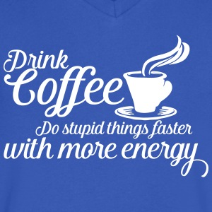 Drink coffee T-Shirts - Men's V-Neck T-Shirt by Canvas