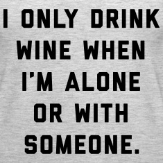 Drink Wine Alone Funny Quote Tanks