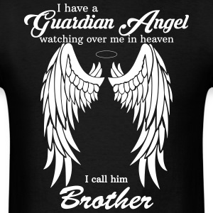 My Brother Is My Guardian Angel he Watches Over M T-Shirts - Men's T-Shirt