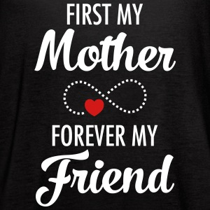 First My Mother Forever My Friend Tanks - Women's Flowy Tank Top by Bella