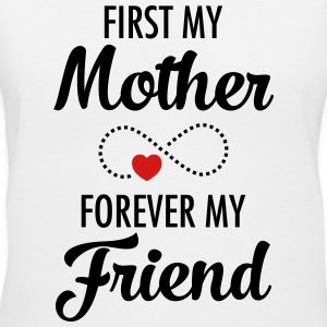 First My Mother Forever My Friend Women's T-Shirts - Women's V-Neck T-Shirt