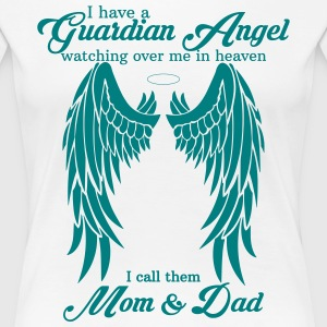 I Have a Guardian Angel Mom and Dad Women's T-Shirts - Women's Premium T-Shirt