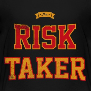 Risk Taker Baby & Toddler Shirts - Toddler Premium T-Shirt