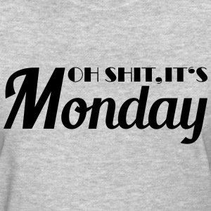 Oh shit, it's monday Women's T-Shirts - Women's T-Shirt