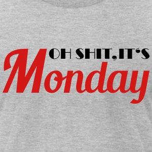 Oh shit, it's monday T-Shirts - Men's T-Shirt by American Apparel