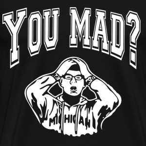 you mad bro - Men's Premium T-Shirt