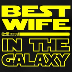 BEST WIFE IN THE GALAXY - funny star wars