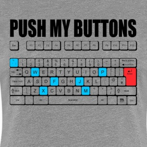 Push My Buttons Ladies Women's T-Shirts - Women's Premium T-Shirt