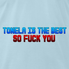 Tonela is the best so fuck you  T-Shirts