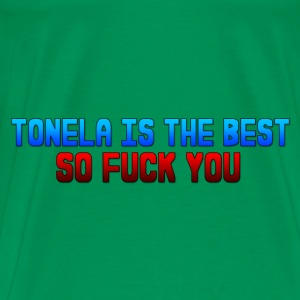 Tonela is the best so fuck you  T-Shirts - Men's Premium T-Shirt