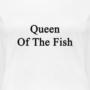 queen_of_the_fish Women's T-Shirts - Women's Premium T-Shirt