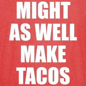 Might As Well Make Tacos T-Shirts - Vintage Sport T-Shirt