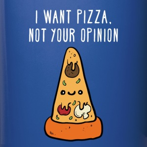 I want pizza, not your opinion Funny T-shirt Mugs & Drinkware - Full Color Mug