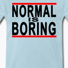 normal_is_boring_