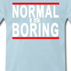 normal_is_boring_ - Men's Premium T-Shirt
