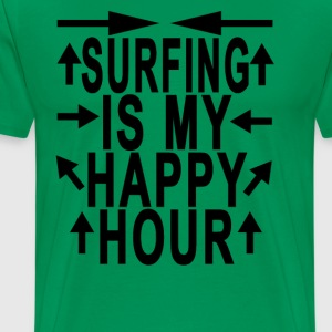 surfing_is_my_happy_hour_ - Men's Premium T-Shirt