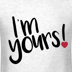 i'm yours!