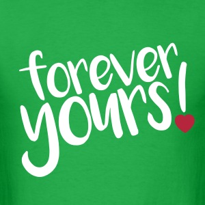 forever yours! - Men's T-Shirt
