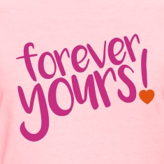 forever yours!