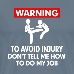 WARNING PUNCH AVOID INJURY T-Shirts - Men's Premium T-Shirt