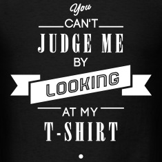 You Can't Judge Me T-Shirts