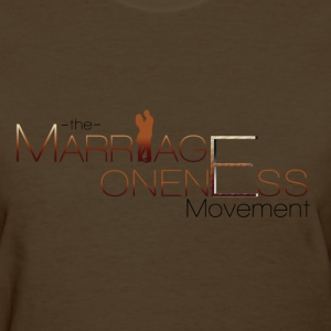The Marriage Oneness Movement T-shirt - Women's T-Shirt