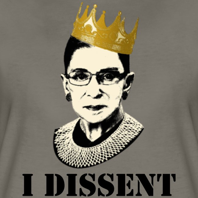 Notorious RBG: I Dissent