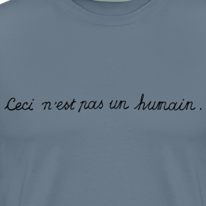 Ceci C'est Ne Pas Un Humain | This Is Not A Human  - Men's Premium T-Shirt