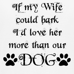 If My Wife Could Bark T-Shirts - Men's Premium T-Shirt