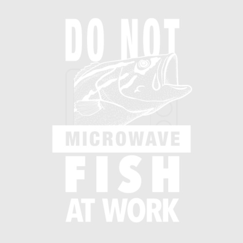Do not microwave fish