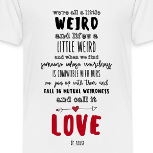 Weird Love - Kids' Premium T-Shirt
