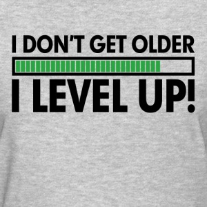 I Dont Get Older, I Level Up GAMER Birthday Women's T-Shirts - Women's T-Shirt