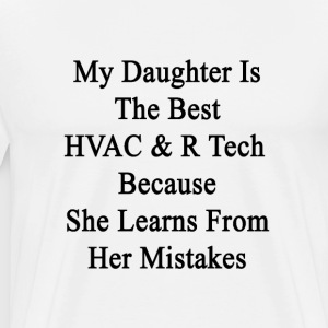 my_daughter_is_the_best_hvac_r_tech_beca T-Shirts - Men's Premium T-Shirt