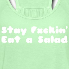 STAY F'n EAT A SALAD