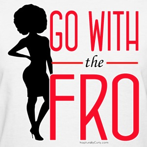 Go With the Fro - Women's T-Shirt