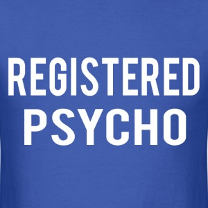 registered psycho - Men's T-Shirt