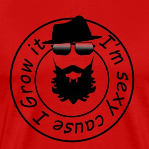 I'm sexy because I Grow it - bearded - Men's Premium T-Shirt