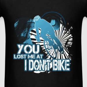 Cycling - You Lost Me - Men's T-Shirt