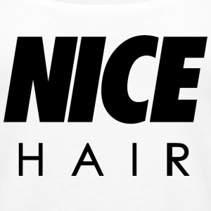 Nice hair - Women's Premium Tank Top
