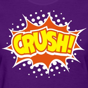 Crush! Women's T-Shirts - Women's T-Shirt