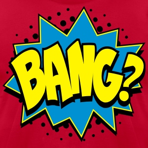 Wanna Bang Comic Style T-Shirts - Men's T-Shirt by American Apparel