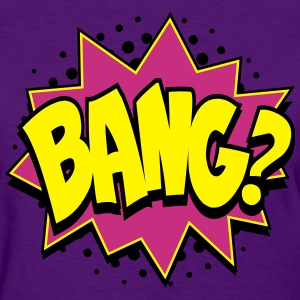 Wanna Bang Comic Style Women's T-Shirts - Women's T-Shirt