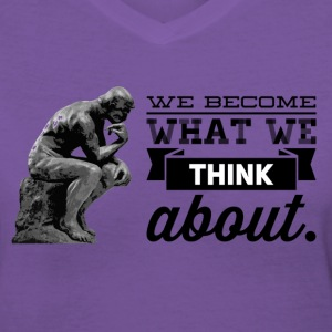 Thoughts Become Things - Women's V-Neck T-Shirt