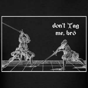 don't Tag me bro men's T-shirt white print - Men's T-Shirt